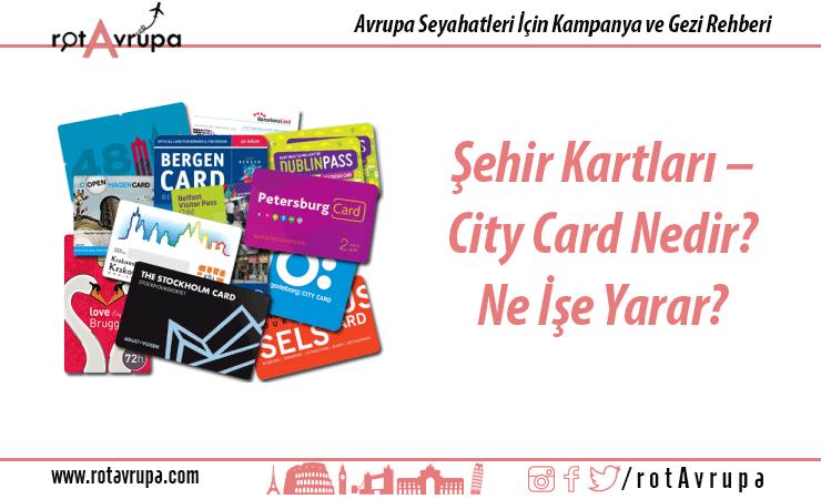 Şehir Kartları - City Card Nedir, Ne İşe Yarar?