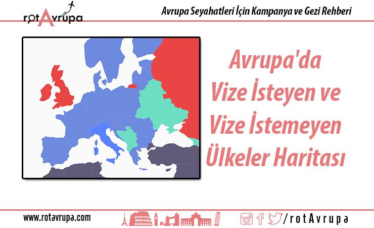 Avrupa'da Vize isteyen ve istemeyen Ülkeler Haritası