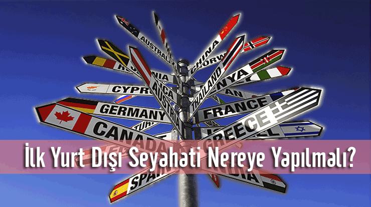 İlk Yurtdışı Seyahati Nereye Yapılmalı?
