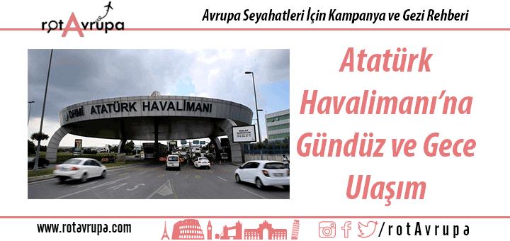 Atatürk Havalimanı'na Nasıl Gidilir?