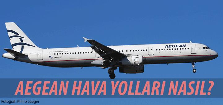 Aegean Hava Yolları Nasıl?