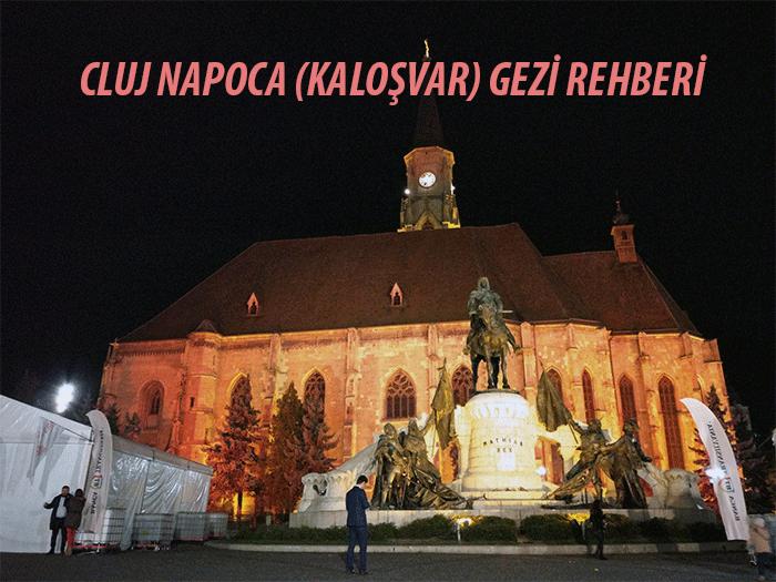 Cluj Napoca (Kaloşvar) Detaylı Gezi Rehberi
