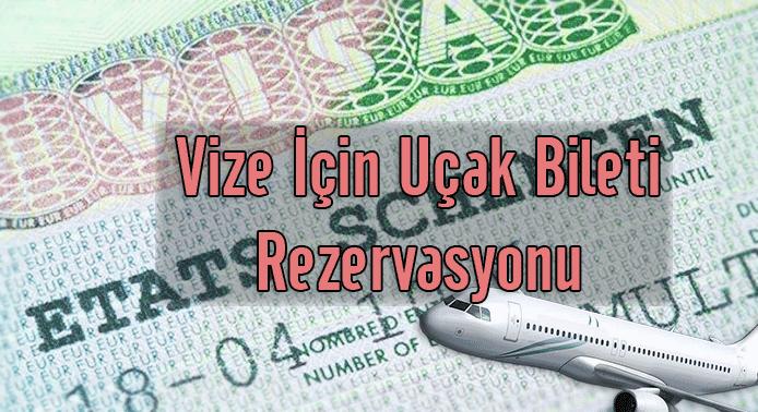Vize İçin Uçak Bileti Rezervasyonu