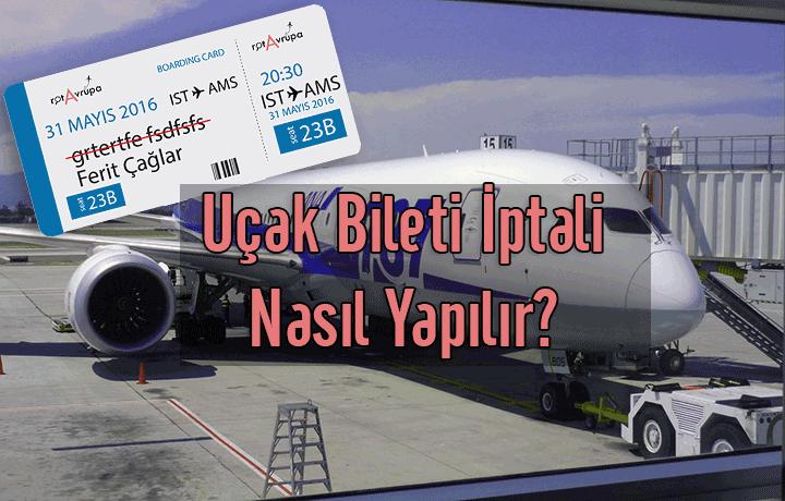 Uçak Bileti İptali Nasıl Yapılır?
